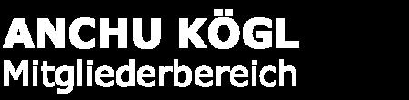 Anchu Kögl – Mitgliederbereich